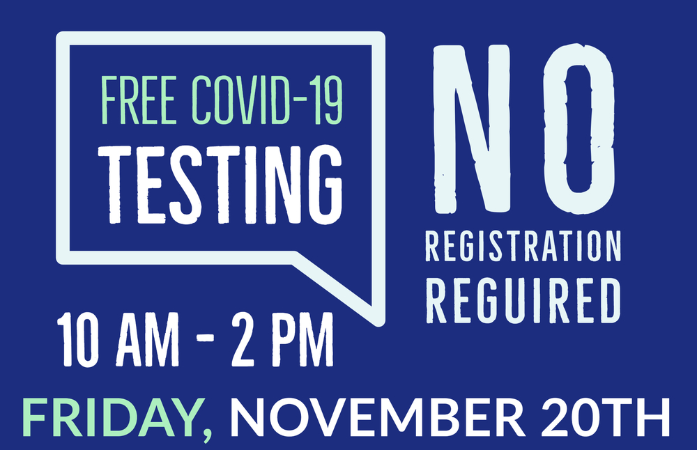 Free Covid-19 Testing Friday, November 20th