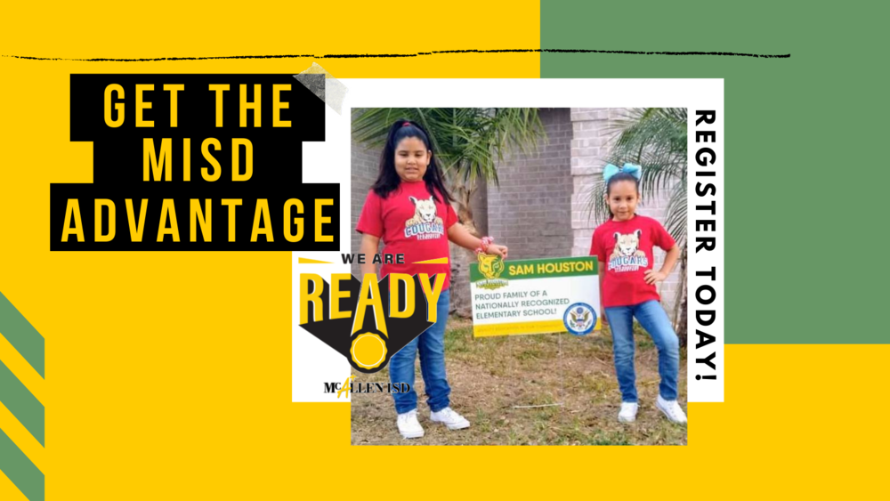 Get the McAllen ISD Advantage: Register Today
