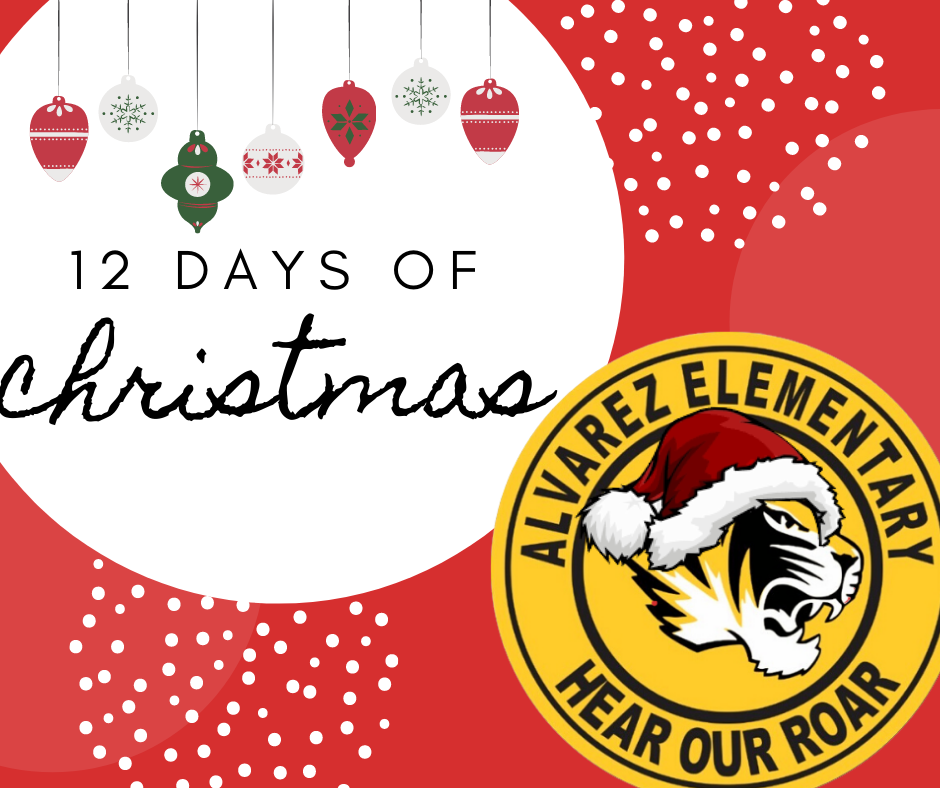 12 Days of Christmas at Alvarez Elementary