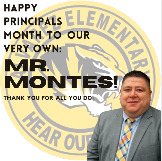 Happy Prinicpals Month, Mr. Montes!