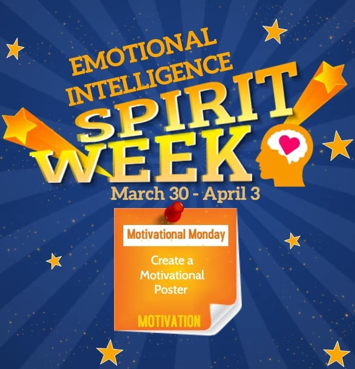 Emotional Intelligence Spirit Week March 30-April 3. Motivational Monday Create a Motivational Poster